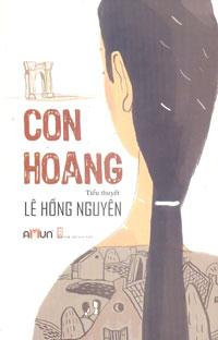 VŨ ĐIỆU THỜI GIAN  (Đọc Con hoang, tiểu thuyết của Lê Hồng Nguyên, Nxb Hội Nhà văn, 2015)